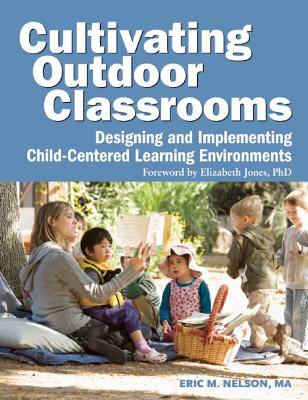 Cultivating Outdoor Classrooms By Nelson, Eric