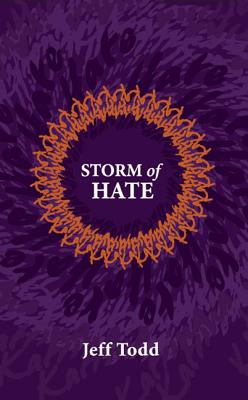 Storm of Hate By Todd, Jeff